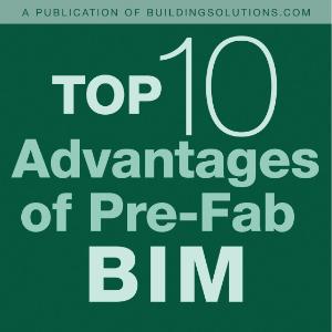 Download the Top Ten Advantages of Pre-Fab BIM